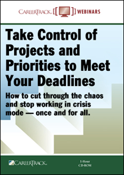 Take Control of Projects and Priorities to Meet Your Deadlines - Time Management Training