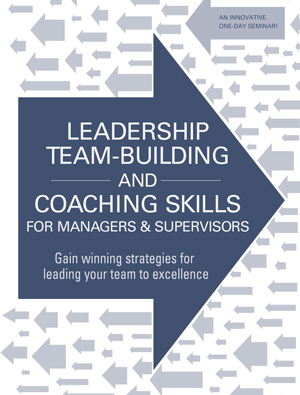Leadership, Team-Building and Coaching Skills for Managers and Supervisors